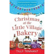 Christmas at the Little Village Bakery by Tilly Tennant