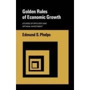 Golden Rules of Economic Growth by Professor McVickar Professor of Political Economy Edmund S Phelps