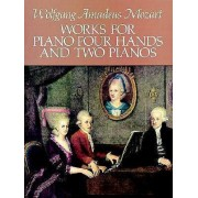 Works for Piano: Four Hands and Two Pianos by Wolfgang Amadeus Mozart