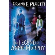 The Legend of Annie Murphy by Frank Peretti