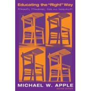 Educating the Right Way by Michael W. Apple