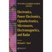 Electronics, Power Electronics, Optoelectronics, Microwaves, Electromagnetics, and Radar by Richard C. Dorf