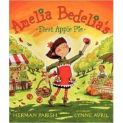 Amelia Bedelia's First Apple Pie by Herman Parish