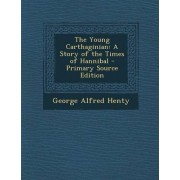 The Young Carthaginian by George Alfred Henty