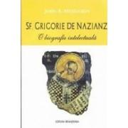 Sf. Grigorie de Nazianz O biografie intelectuala - John A. McGuckin