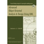 Advanced Object-Oriented Analysis and Design Using UML by James J. Odell