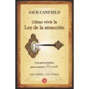 Como Vivir la Ley de la Atraccion by Jack Canfield
