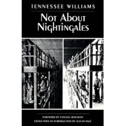 Not About Nightingales by Tennessee Williams