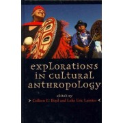 Explorations in Cultural Anthropology by Colleen E. Boyd