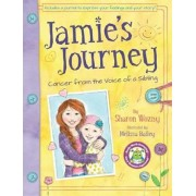 Jamie's Journey: Cancer from the Voice of a Sibling by Melissa Bailey