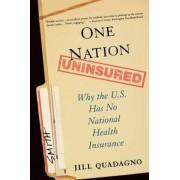One Nation, Uninsured by Jill Quadagno