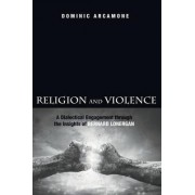 Religion and Violence by Dominic Arcamone