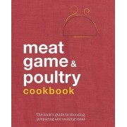 Meat, Poultry and Game Cookbook