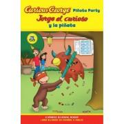Jorge El Curioso y La Pinata / Curious George Pinata Party Spanish/English Bilingual Edition (Cgtv Reader) by H A Rey