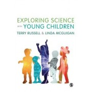 Exploring Science with Young Children by Terry Russell