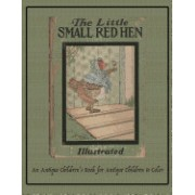 The Little Small Red Hen: An Antique Children's Book for Antique Children to Color