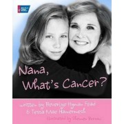 Nana, What's Cancer? by Beverlye Hyman-Fead