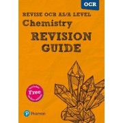 REVISE OCR AS/A Level Chemistry Revision Guide by David Brentnall