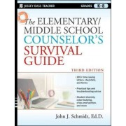 The Elementary/Middle School Counselor's Survival Guide by John J. Schmidt