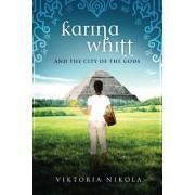 Karina Whitt: And the City of the Gods