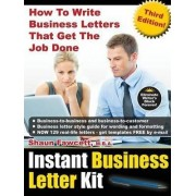Instant Business Letter Kit - How to Write Business Letters That Get the Job Done - Third Edition by Shaun Fawcett