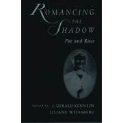 Romancing the Shadow by J. Gerald Kennedy