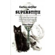 Cartea cartilor de superstitii - Irene Claver