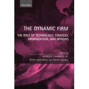 The Dynamic Firm by Alfred DuPont Chandler