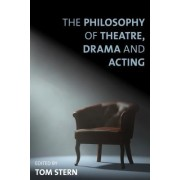 The Philosophy of Theatre, Drama and Acting