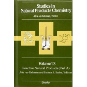Studies in Natural Products Chemistry: Bioactive Natural Products, Pt.A v.13 by Atta-Ur- Rahman
