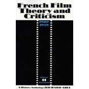 French Film Theory and Criticism: 1929-1939 v. 2 by Richard Abel