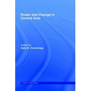 Power and Change in Central Asia by Sally Cummings