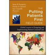 The Putting Patients First Field Guide by Susan B. Frampton