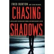 Chasing Shadows by Fred Burton