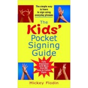 The Kids' Pocket Signing Guide by Mickey Flodin