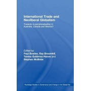 International Trade and Neoliberal Globalism by Paul Bowles