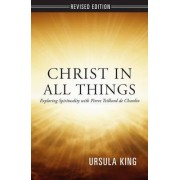 Christ in All Things by Ursula King