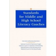 Standards for Middle and High School Literacy Coaches by International Reading Association