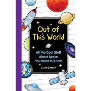 Out of This World by Mr Clive Gifford