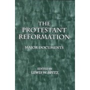 The Protestant Reformation by Lewis W Spitz