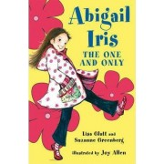Abigail Iris: The One and Only by Lisa Glatt