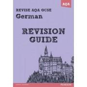 REVISE AQA: GCSE German Revision Guide by Harriette Lanzer