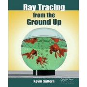 Ray Tracing from the Ground Up by Kevin Suffern