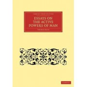 Essays on the Active Powers of Man by Thomas Reid