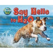 Say Hello to H2O by Ellen Lawrence