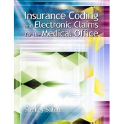 Insurance Coding and Electronic Claims for the Medical Office by Shelley Safian