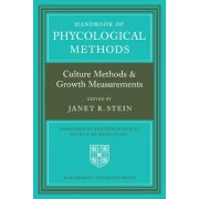Handbook of Phycological Methods: Culture Methods and Growth Measurements v. 1 by Janet R. Stein