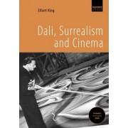 Dali, Surrealism And Cinema by Elliott King