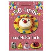 50 tipov na detskú tortu(Debbie Brownová)