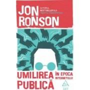 Umilirea publica in era internetului - Jon Ronson